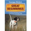 George Hickox:Great Beginnings -The First Year- Training the Pointing Dogs Image